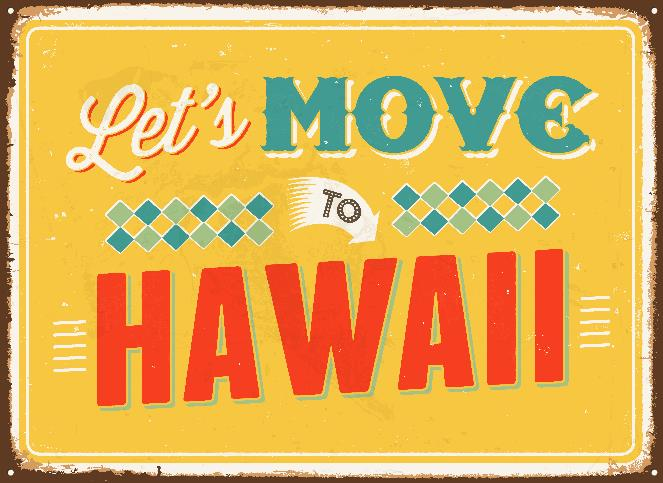 let's move to Hawaii