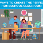 5 Ways to Create the Perfect Homeschool Classroom