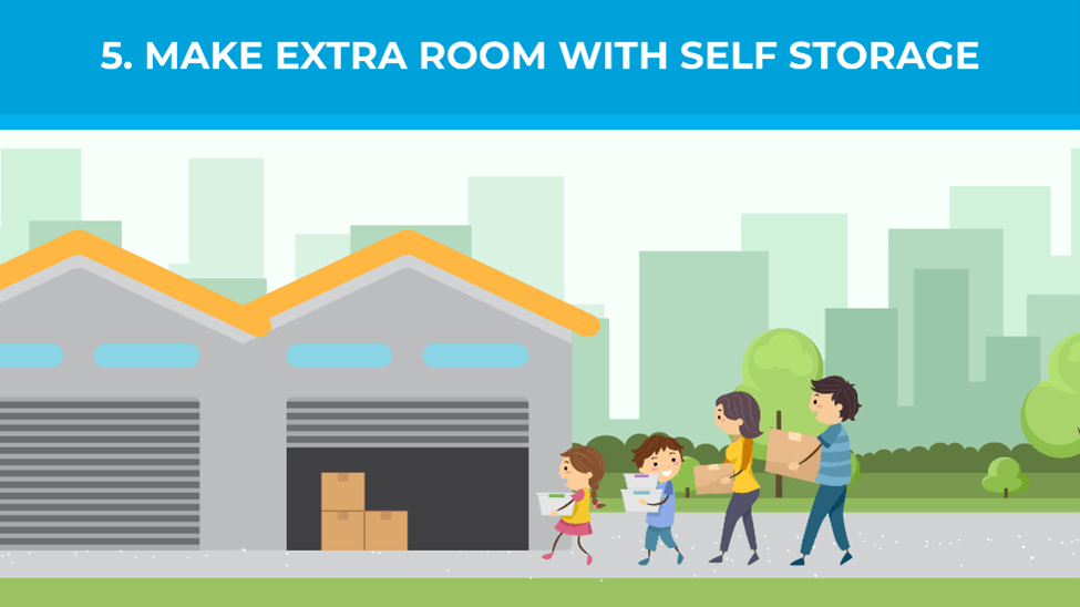 Make extra room with self storage